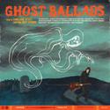 Ghost Ballads (2013)