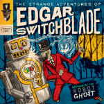The Strange Adventures of Edgar Switchblade #2: Revenge of the Robot Ghost (2014)